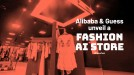 We checked out the new AI concept store from Alibaba and Guess