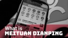 Meituan Dianping: Settle all your local needs on one app